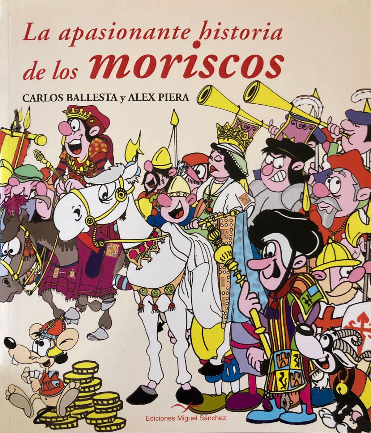 La apasionante historia de los moriscos - Carlos Ballesta López y Alex Piera Lillo
