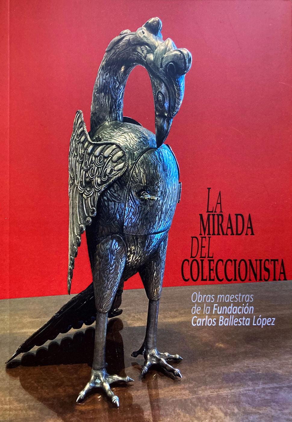 Catálogo - La mirada del coleccionista, obras maestras de la Fundación Ballesta