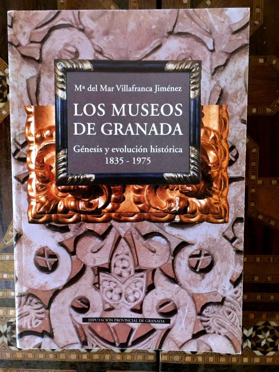 Los museos de Granada - Mª del Mar Villafranca Jiménez