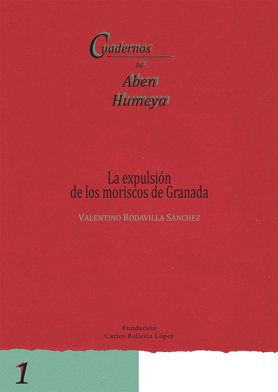 La expulsión de los moriscos de Granada - Cuadernos de Aben Humeya